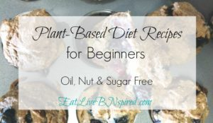 The Best Recipes for switching to a plant based diet. Easy to prepare, simple and satisfying meals. Oil, nut and sugar free.